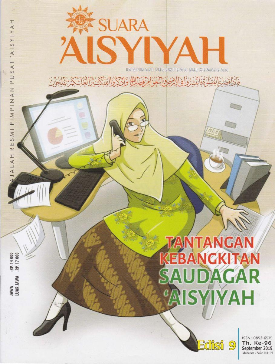 "Edisi 9 September 2019 ""Tantangan Kebangkitan Saudagar 'Aisyiyah"""