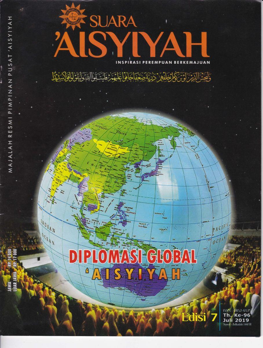 """Edisi 7 Juli 2019 """"Persoalan Dilplomasi Global 'Aisyiyah"""""""